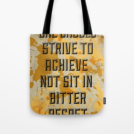 One Should Strive... Tote Bag