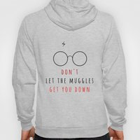 Don't Let The Muggles Ge… Hoody