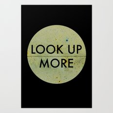 Look Up More Art Print