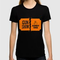 Ticket to the Gun Show Womens Fitted Tee Black SMALL