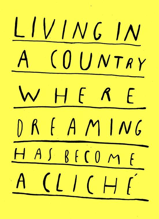 DREAMING IS CLICHÉ Art Print