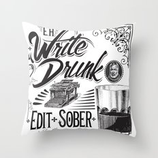 Write Drunk. Edit Sober Throw Pillow