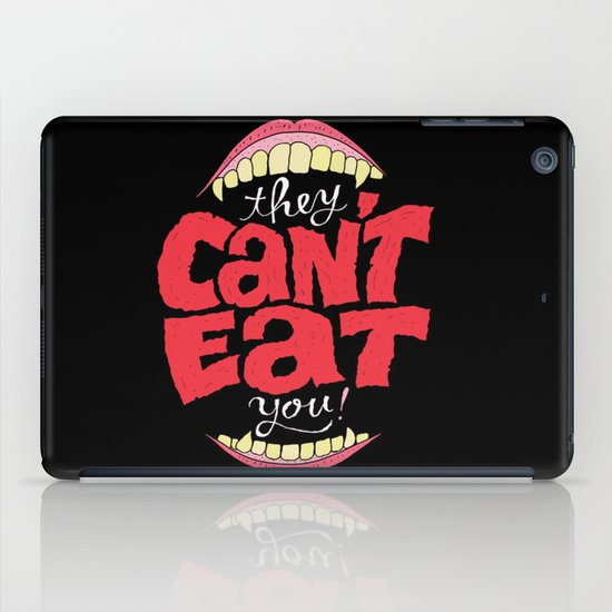 They Can't Eat You iPad Case