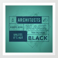 Architects wear black Art Print