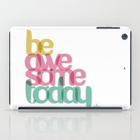 Be Awesome Today iPad Case
