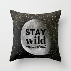 Stay Wild Moon Child (go… Throw Pillow
