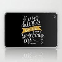 Never Dull Your Shine Laptop & iPad Skin