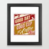A Good Day Starts With A… Framed Art Print