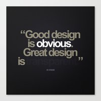Good Design is Obvious. Great Design is Transparent. Canvas Print