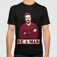 Be A Man     Ron Swanson Mens Fitted Tee Tri-Black SMALL