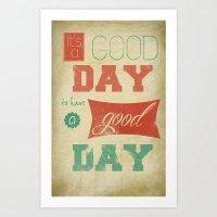 IT'S A GOOD DAY! Art Print