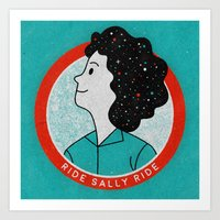 Ride Sally Ride Art Print
