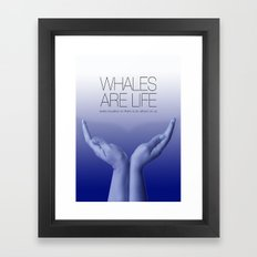 Whales are Life Framed Art Print