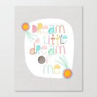 Dream A Little Dream Of … Canvas Print