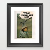 What Makes You See?  Framed Art Print
