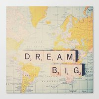 dream big ... Canvas Print