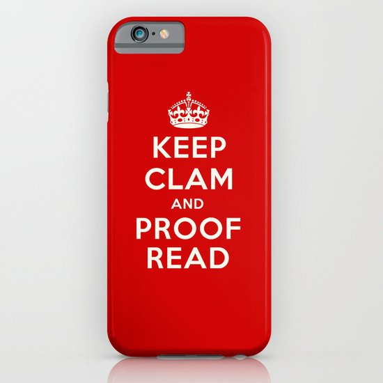 Keep Calm and Proof Read iPhone & iPod Case