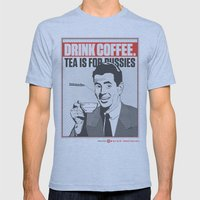 Drink Coffee Not Tea. Mens Fitted Tee Athletic Blue SMALL
