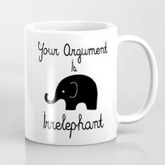 Your Argument Is Irrelephant Mug