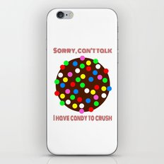 I HAVE CANDY TO CRUSH!  |  Candy Crush iPhone & iPod Skin