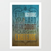 I Can Ignore You Art Print