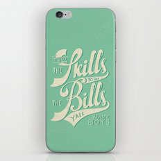 Got The Skills to Pay The Bills iPhone & iPod Skin