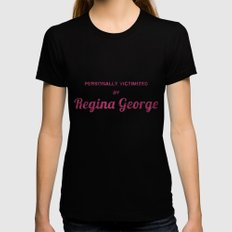 Personally Victimized by Regina George - Mean Girls movie Womens Fitted Tee Black SMALL