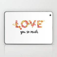 Love you so much Laptop & iPad Skin