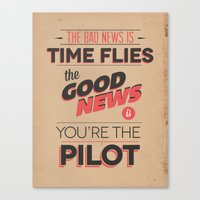 The Bad News Is Time Fli… Canvas Print