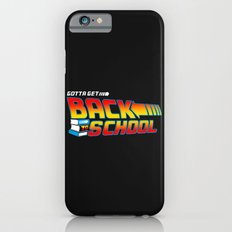 Gotta Get Back to School iPhone 6s Slim Case