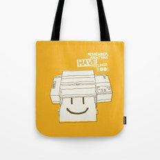 Printers and their feelings Tote Bag