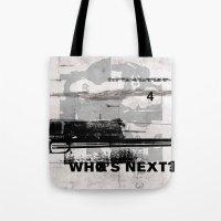 Who's Next? Tote Bag