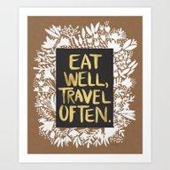 Eat Well, Travel Often (… Art Print