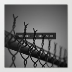 Choose your Side Canvas Print
