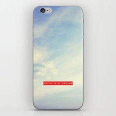 Dream Big Dreams iPhone & iPod Skin
