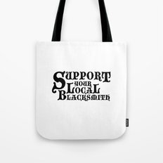 Support Your Local Blacksmith Tote Bag