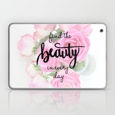Find the Beauty in every day, Handlettering Quote Laptop & iPad Skin