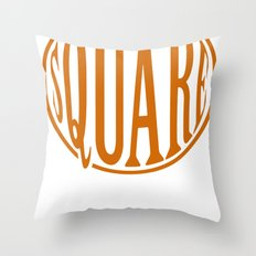 dont be a square Throw Pillow