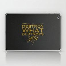 Destroy what destroys you Laptop & iPad Skin
