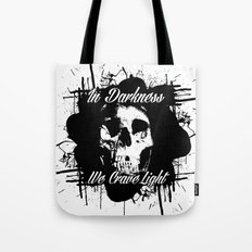 In Darkness, We Crave Light Tote Bag