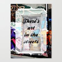 There's Art In The Stree… Canvas Print