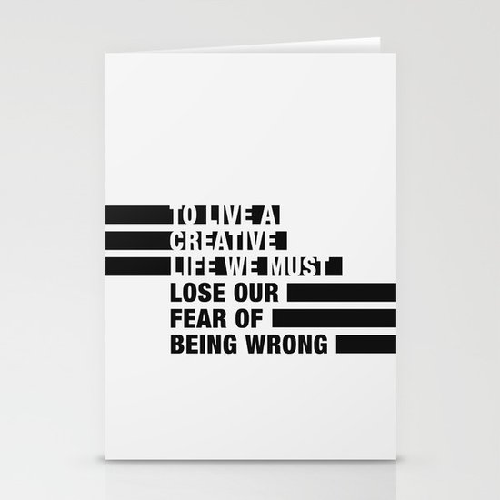 To Live a Creative Life we must Lose Our Fear of Being Wrong Stationery Card