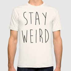 Stay Weird Funny Quote Mens Fitted Tee Natural SMALL