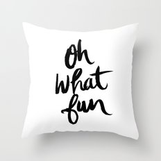 OH WHAT FUN Throw Pillow