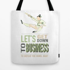 let's get down to business (to defeat the huns) Tote Bag