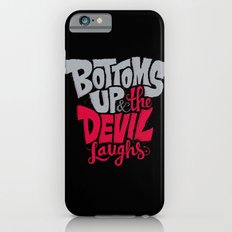 Bottoms Up & The Devil Laughs iPhone 6s Slim Case