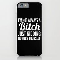 I'M NOT ALWAYS A BITCH (… iPhone 6 Slim Case