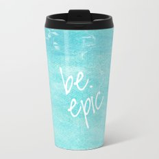 be epic Travel Mug