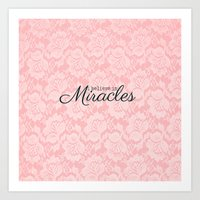 I Believe In Miracles Pi… Art Print