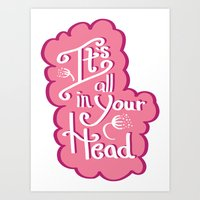 It's All In Your Head Art Print